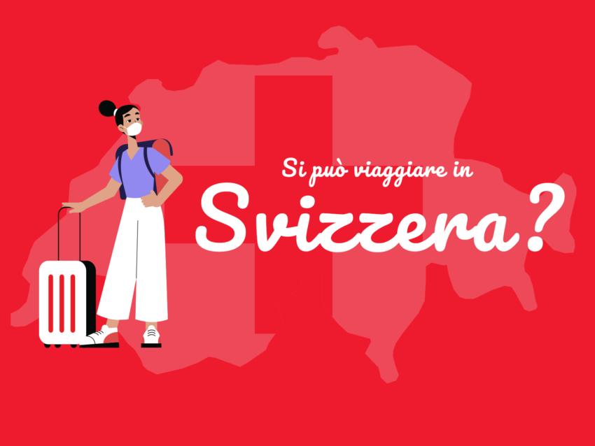 Covid-19, si può viaggiare in Svizzera?
